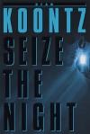 Seize the Night - Dean Koontz