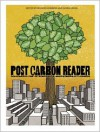 The Post Carbon Reader: Managing the 21st Century's Sustainability Crises - Richard Heinberg, Daniel Lerch