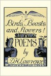 Birds, Beasts and Flowers!: Poems (A Black Sparrow Book) - D.H. Lawrence