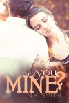 Are You Mine? - N.K. Smith