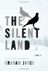 The Silent Land - Graham Joyce