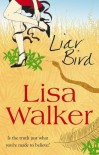 Liar Bird - Lisa Walker