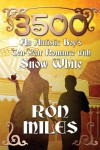 3500: An Autistic Boy's Ten-Year Romance with Snow White - Ron Miles