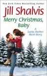 Merry Christmas, Baby - Jill Shalvis