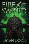 Fire and Sword (Sword and Sorcery) (Volume 1) - Dylan Doose