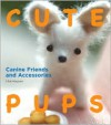 Cute Pups: Canine Friends and Accessories - Chie Hayano
