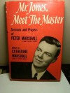 Mr. Jones, Meet The Master - Sermons And Prayers Of Peter Marshall (Sermons and Prayers of Peter Marshall) - Peter; Marshall,  Catherine,  Editor Marshall
