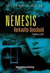 Nemesis - Verkaufte Unschuld - Stefanie Ross