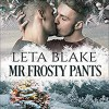 Mr. Frosty Pants - Leta Blake, John Solo