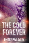 The Cold Forever - Dmitry Pavlovsky