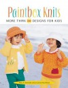 Paintbox Knits: More Than 30 Designs for Kids - Mary Bonnette