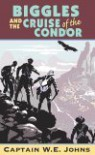 Biggles and the Cruise of the Condor - W.E. Johns