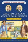 Abraham Lincoln/George Washington: Young Presidents -- The Great Emancipator/Our First Leader - Augusta Stevenson