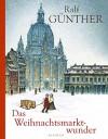Das Weihnachtsmarktwunder - Ralf Günther, Andrea Offermann