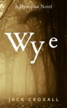 Wye - Jack Croxall