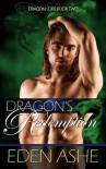 Dragon's Redemption (Dragon Lore #2) - Eden Ashe