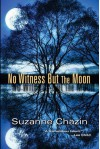 No Witness but the Moon - Suzanne Chazin