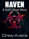 HAVEN: A SciFi Short Story - Drew Avera
