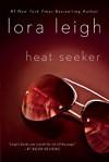 Heat Seeker - Lora Leigh