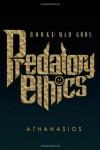 Mad Gods: Predatory Ethics: Book 1 - Athanasios