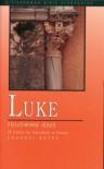 Luke: Following Jesus - Sharrel Keyes