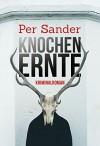 Knochenernte: Der dritte Fall für Knüppel und Arndt (Kriminalroman) - Per Sander