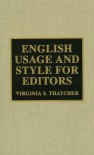 English Usage and Style for Editors - Virginia S. Thatcher