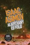 Alapítvány és Föld (Foundation, #5) - Isaac Asimov, Piroska F. Nagy