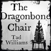 The Dragonbone Chair: Memory, Sorrow & Thorn, Book 1 - Andrew Wincott, Tad Williams