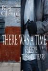There Was A Time Freeze: The Early Years - Roy Glenn