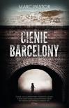 Cienie Barcelony - Pastor Marc