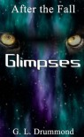 Glimpses (After the Fall #7) - Gayla Drummond