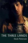 The Three Lands Omnibus (2011 Edition) - Dusk Peterson