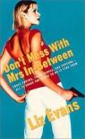 Don't Mess with Mrs In-Between - Liz Evans