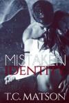 Mistaken Identity - T.C. Matson