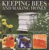Keeping Bees And Making Honey - Alison Benjamin, Brian McCallum