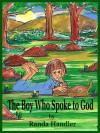 The Boy Who Spoke to God by Randa Handler - Randa Handler