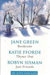 Of Love & Life: Bookends / Thyme Out / Just Friends - Jane Green, Katie Fforde, Robyn Sisman