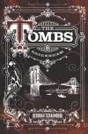The Tombs - Deborah Schaumberg