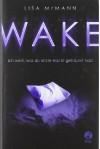 WAKE - Ich weiß, was du letzte Nacht geträumt hast - Lisa McMann