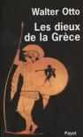 Les dieux de la Grèce - Walter Friedrich Otto