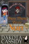 Then There Were Nun - Dakota Cassidy