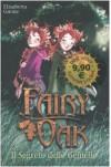 Il segreto delle gemelle. Fairy Oak - Elisabetta Gnone