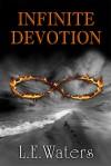 Infinite Devotion - L.E. Waters