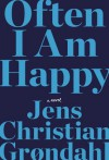 Often I Am Happy - Jens Christian Grøndahl