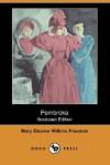 Pembroke (Illustrated Edition) (Dodo Press) - Mary E. Wilkins Freeman