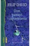 Dom pamięci i zapomnienia - Filip David, Danuta Ćirlić-Straszyńska