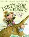 Dirty Joe, the Pirate: A True Story - Bill Harley, Jack E. Davis
