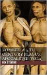 Zombye: A 14th Century Plague Apocalypse (Vol.1) - Ben Stevens