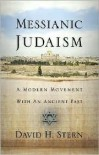 Messianic Judaism: A Modern Movement with an Ancient Past - David H. Stern